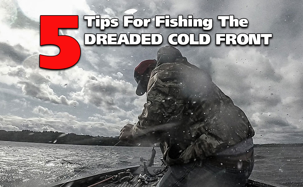 5 Tips For Fishing The Dreaded Cold Front
