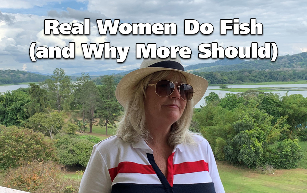 Real Women Do Fish (and Why More Should)