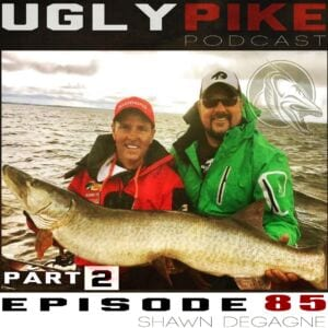 The Ugly Pike Podcast: Shawn Degagne (Part 2) – Episode 85