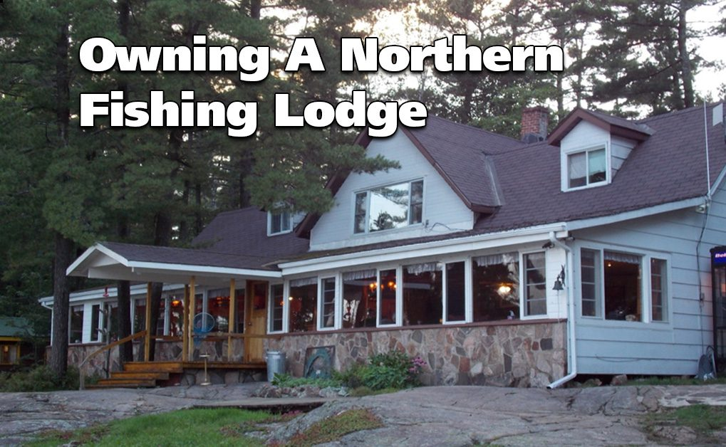 Owning a fishing lodge