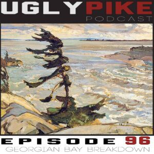 The Ugly Pike Podcast: Georgian Bay Breakdown – Episode 96