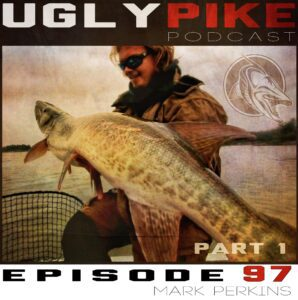 The Ugly Pike Podcast: Mike Perkins (Part 1) – Episode 97